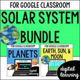 Sun, Earth, Moon, Planets for Google Classroom DIGITAL BUNDLE
