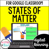 States of Matter for Google Classroom DIGITAL