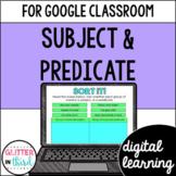 Google Classroom Digital Grammar Subject and Predicate + Easel Activity