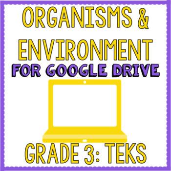TEKS Grade 3 Organisms & Environment for Google Drive & Google Classroom