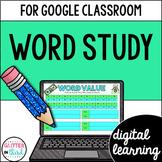Word Study for Google Classroom DIGITAL