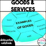 Goods & services interactive notebook