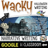 Halloween Narrative Writing: Writing Prompt GOOGLE CLASSRO