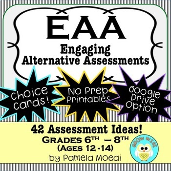 Assessment Strategies! EAA - Engaging Alternative Assessment for Ages 12-14!