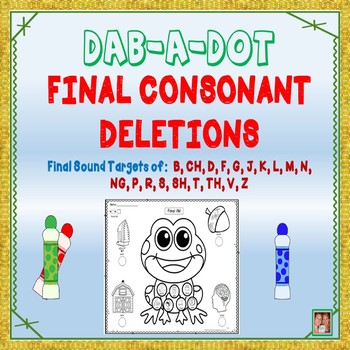 DAB-A-DOT: FINAL CONSONANT DELETIONS