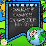 Earth Day Reduce, Reuse, Recycle Mini Book - NO PREP