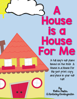 ER Sub Plans For a Day: A House is a House For Me