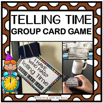 Telling Time Group Card Game - I Have, Who Has?