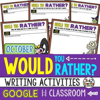 Would You Rather Questions for OCTOBER Google Classroom Activities