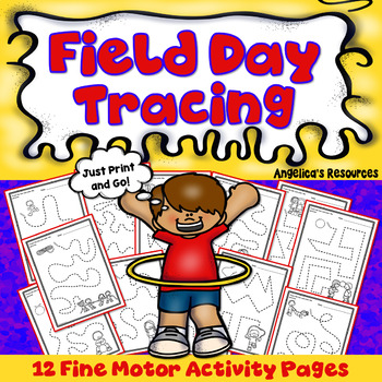 End of the Year Activities : Field Day - Tracing and Coloring - Print & Go!