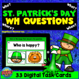 St. Patrick's Day WH Questions Boom Cards™ Who, What, Wher