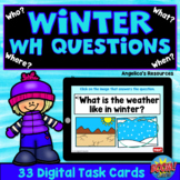 Winter WH Questions Boom Cards™ Who, What, Where, When-ABA
