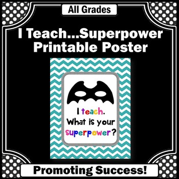 I Teach What Is Your Superpower Sign, End of Year Teacher Appreciation Gift Idea