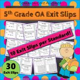 5th Grade OA Exit Slips: Operations & Algebraic Thinking Exit Tickets, 5th Grade