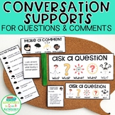 Conversation Supports for Questions & Comments