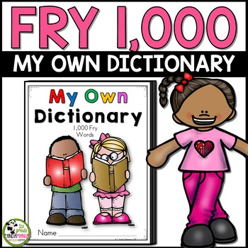 Dictionary for 1,000 Fry Sight Words Reading and Writing Resource