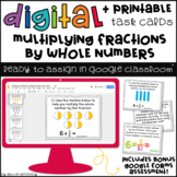 Digital Task Cards for Google Classroom™: Multiplying Fractions by Whole Numbers