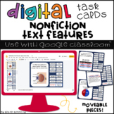 Nonfiction Text Features Digital Task Cards
