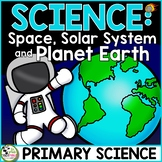Space, Solar Systems, Planets and Earth a Primary Grades S