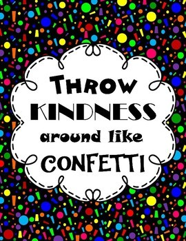 Throw Kindness Around Like Confetti Posters (Great Gift!)