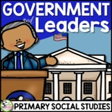 Government and Leaders a Primary Grades Civics Unit (FLIP Book INCLUDED)
