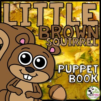 Little Brown Squirrel Hides a Nut Pocket Puppet Book
