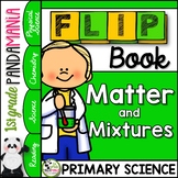 States of Matter, Mixtures and Solutions FLIP Book: 1st & 2nd Grade Science