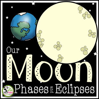 Moon Phases Activities and Eclipses Unit plus FLIP Book