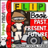 Past, Present, and Future: A 1st Grade History FLIP Book