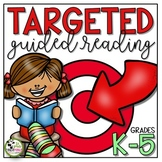 Guided Reading Targeted Plan and Resources K-5 Bundle With NEW Fillable Form!
