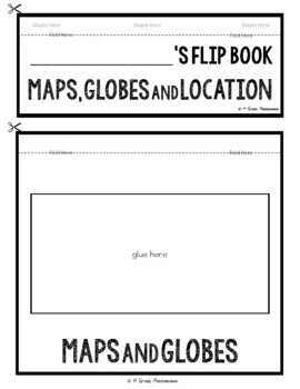 Maps, Globes, and My Location: A 1st Grade Geography FLIP Book