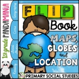 Maps, Globes, and Location: A Primary Geography FLIP Book
