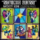 """Stained Glass"" Nativity Scene COLORING Pages"