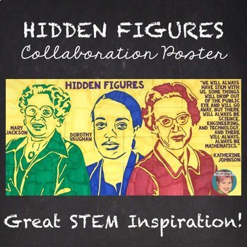 Hidden Figures Collaboration STEM Poster - Great Black History Month Activity!