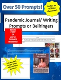 50+ Pandemic Journal/Writing Prompts/Bell-Ringers for DIST