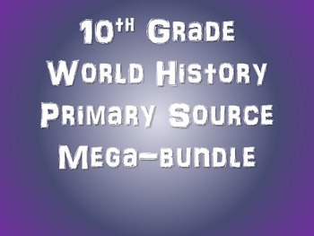 50 Primary Source Texts & other resources for High School World History (Bundle)