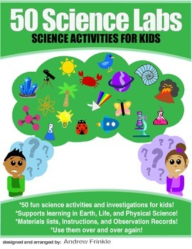50 Science Labs - Elementary - Earth Life Physical Science