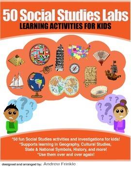 50 Social Studies Labs - Geography History Cultural Studies Economics Government