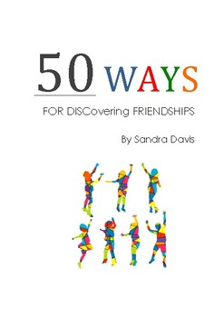 50 Ways for DISCovering Friendships