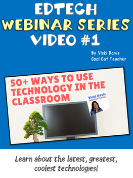 50+ Ways to Use Technology in Your Classroom Webinar and Training Kit
