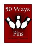 50 Ways to use Pins in Physical Education