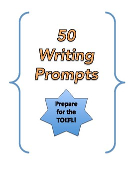 50 Writing Prompts (ESL/TOEFL)