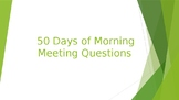 50 days of Morning Meeting Questions