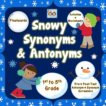 Snowy Synonyms & Antonyms: Screeners, Activities, & Worksheets!