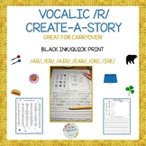 Speech Therapy Carryover: VOCALIC /R/ CREATE-A-STORY