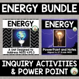 Energy:  Inquiry Unit and PowerPoint and Notes Bundle