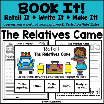 Book It: Retell It, Write It, Make It! (The Relatives Came)