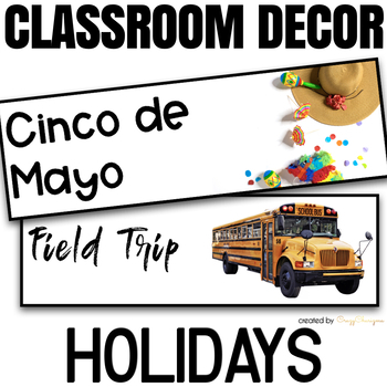 Classroom Decor - Holidays and Special Events with EDITABLE Templates