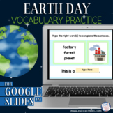 Earth Day Vocabulary Activity for Google Slides™: typing +