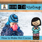How-To Procedural Writing: How to Make Hot Cocoa/Chocolate